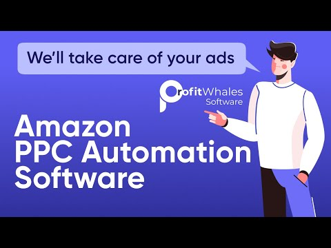 AMAZON PPC TOOL 2020 | AUTOMATE YOUR AMAZON ADS WITH PROFIT WHALES AMAZON PPC MANAGEMENT SOFTWARE