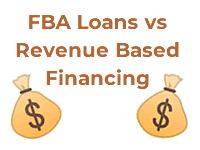 FBA Loans vs Revenue Based Financing