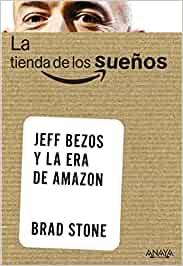 la tienda de los sueños amazon jeff bezos libro