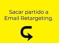 Sacar partido al email retargeting