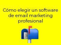 Cómo elegir una herramienta de email marketing profesional