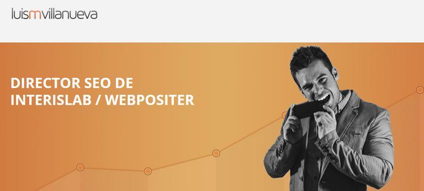 Entrevistas ecommerce: Luis M. Villanueva, Director SEO de Interis Lab / Webpositer