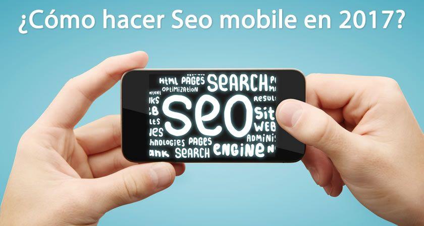 ¿Cómo hacer Seo mobile en 2017?