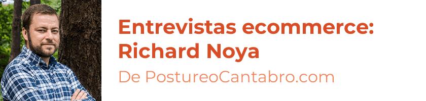 Entrevistas ecommerce: Richard Noya de Postureo Cántabro