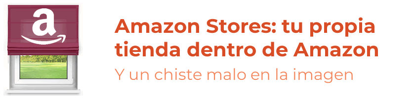 Amazon Stores: las tiendas personalizadas de Amazon