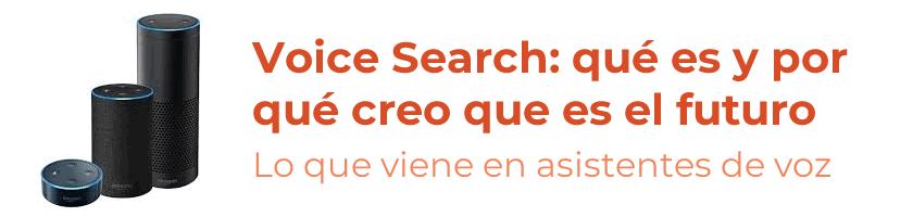 Voice Search: qué es y por qué creo que es el futuro