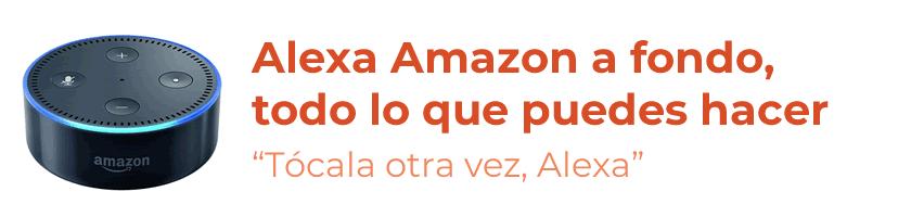 Alexa Amazon a fondo