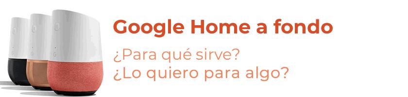 Google Home a fondo