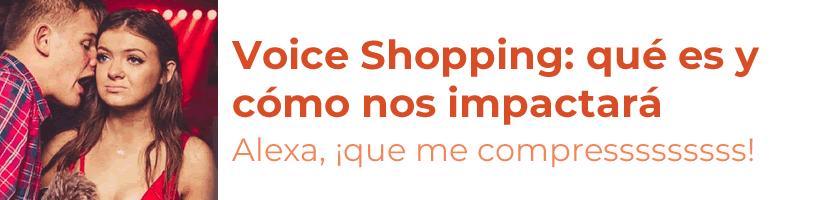 Voice Shopping: qué es y cómo impactará al ecommerce