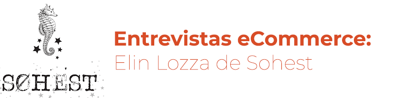 Entrevistas eCommerce: Elin Lozza de Sohest.