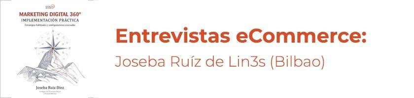 Entrevistas eCommerce: Joseba Ruíz de Lin3s