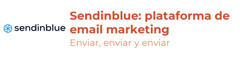 Sendinblue, una completa herramienta de email marketing